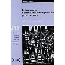 Instrumentos y estructuras de cooperación penal europea: Biblioteca Básica de Práctica Procesal nº 256 (Biblioteca Básica de Derecho Procesal)