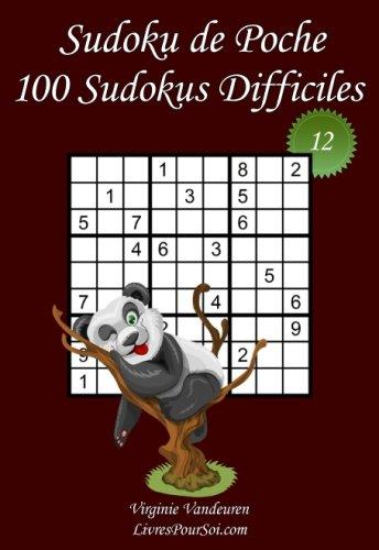 Sudoku de Poche - Niveau Difficile - N°12: 100 Sudokus Difficiles - à emporter partout - Format poche (A6 - 10.5 x 15 cm) par  Virginie Vandeuren