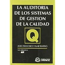 Auditoria de los sistemas de gestion de la calidad, la de J.F. Villar Barrio (9 feb 2009) Tapa blanda