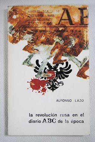 La revolución rusa en el diario ABC de la época (La revuelta de los privilegi...