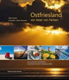 Ostfriesland - ein Meer von Farben. - Silke Arends