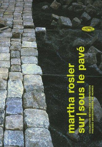 Martha Rosler : Sur-sous le pavé