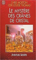 Le Mystère des crânes de cristal de Chris Morton