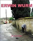 Erwin Wurm: Fat Survival by Maia Damianovic (2002-07-15)