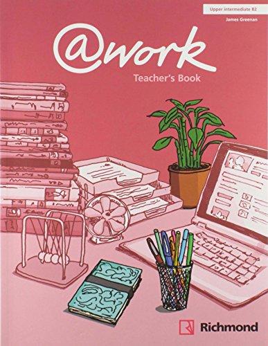 @WORK TEACHER'S BOOK UPPER-INTERMEDIATE [B2] - 9788466814157