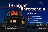 Fernrohr-Führerschein in 4 Schritten: Eine Anleitung für Teleskop-Besitzer
