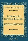 Le Museon Et Revue Des Religions: Etudes Historiques, Ethnographiques Et Religieuses; Janvier 1897; Tome I Et XVI (Classic Reprint)