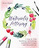#6: Watercolor Lettering: A Step-by-Step Workbook for Painting Embellished Scripts and Beautiful Art