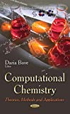 Computational Chemistry: Theories, Methods and Applications (Chemistry Research and Applications)