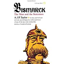 Bismarck: The Man and the Statesman
