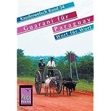 Kauderwelsch, Guarani für Paraguay Wort für Wort
