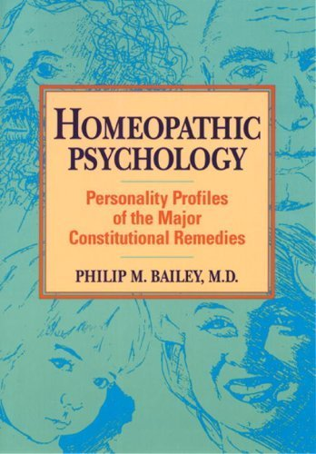Homeopathic Psychology: Personality Profiles of the Major Constitutional Remedies by Philip M. Bailey (1995) Paperback
