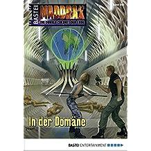 Maddrax - Folge 349: In der Domäne