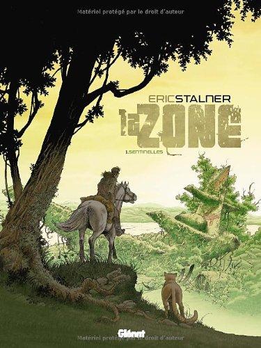 La Zone - Tome 01: Sentinelles