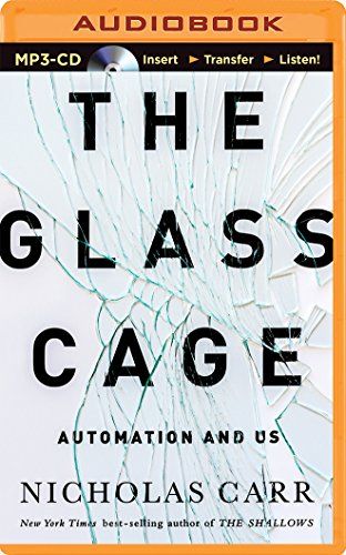 The Glass Cage: Automation and Us por Nicholas Carr