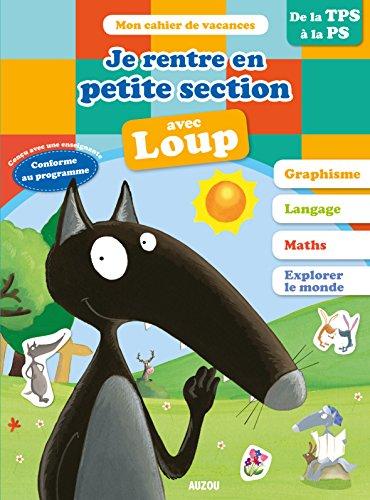 Cahier De Vacances Du Loup - Je Rentre En Petite Section
