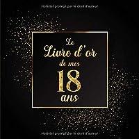 Le Livre d'or de mes 18 ans: 100 Pages Format Carré - Couverture Souple Glacé - Noir Or