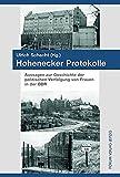 Hohenecker Protokolle: Aussagen zur Geschichte der politischen Verfolgung von Frauen in der DDR