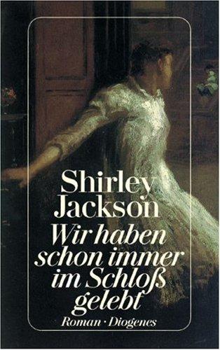 Wir haben schon immer im Schloß gelebt. par Shirley Jackson