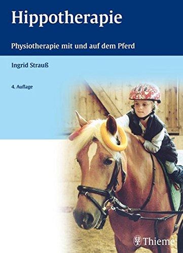 Hippotherapie: Physiotherapie mit und auf dem Pferd (physiofachbuch)