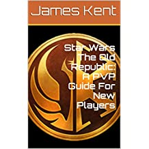 Star Wars The Old Republic: A PVP Guide For New Players (English Edition)