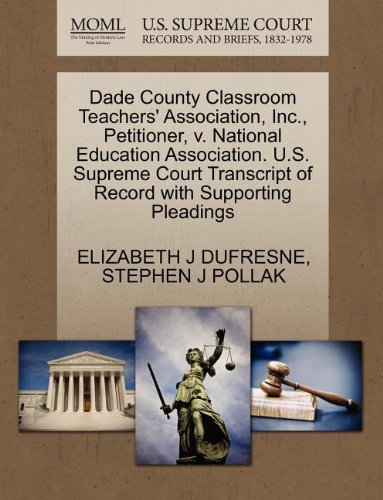 Dade County Classroom Teachers' Association, Inc, Petitioner, v. National Education Association. U.S. Supreme Court Transcript of Record with Supporting Pleadings