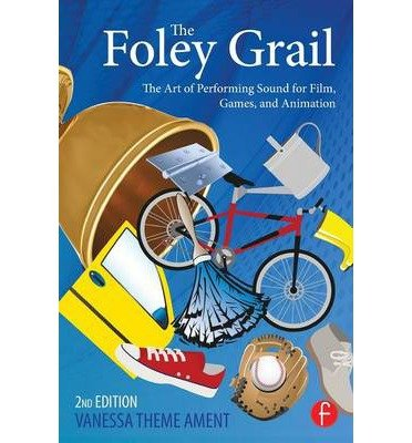 [(The Foley Grail: The Art of Performing Sound for Film, Games, and Animation)] [Author: Vanessa Theme Ament] published on (June, 2014)