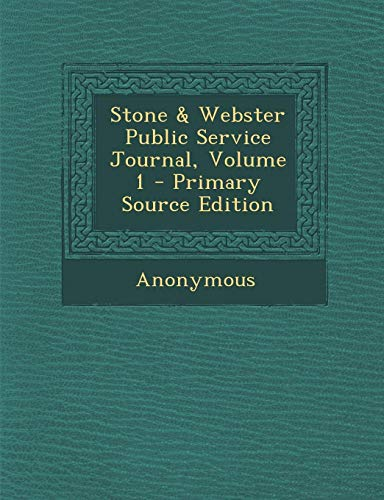 Stone & Webster Public Service Journal, Volume 1 - Primary Source Edition