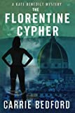 The Florentine Cypher: A Kate Benedict Mystery by Carrie Bedford (2016-10-20)