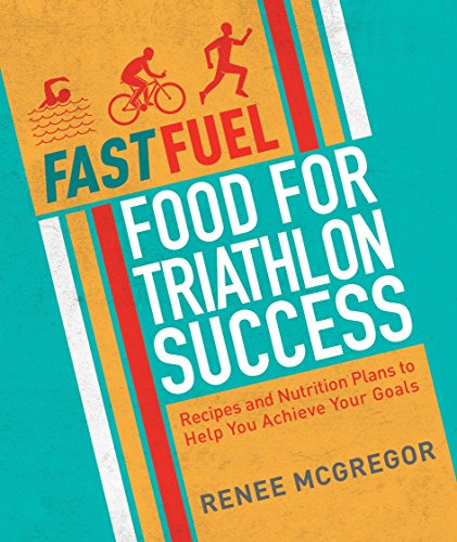 Fast Fuel: Food For Triathlon Success: Delicious Recipes and Nutrition Plans to Achieve Your Goals por Renee McGregor