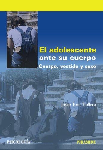 El Adolescente Ante Su Cuerpo (Psicología) por Josep Toro Trallero