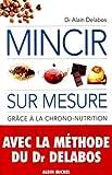 Mincir sur mesure gr?ce ¨¤ la chrono-nutrition by Delabos, Dr Alain (2003) Paperback - Albin Michel