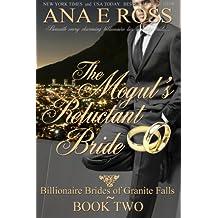 The Mogul's Reluctant Bride - Book Two (Billionaire Brides of Granite Falls 2) (English Edition)