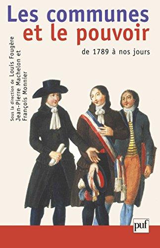 Les communes et le pouvoir. Histoire politique des communes françaises de 1789 à nos jours par Collectif