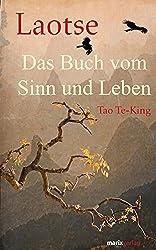Tao-Te-King. Das Buch vom Sinn und Leben