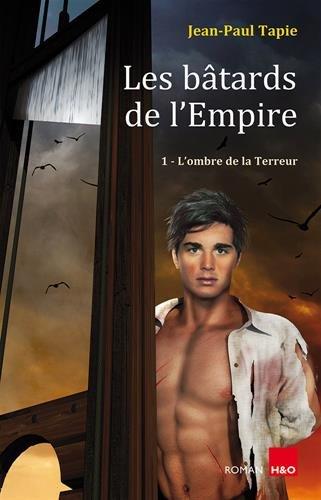 Les batards de l'Empire : Tome 1, L'ombre de la terreur