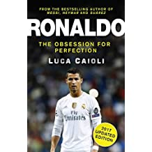 Ronaldo - 2017 Edition: The Obsession for Perfection