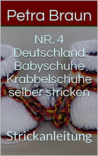 NR. 4 Deutschland Babyschuhe Krabbelschuhe selber stricken : Strickanleitung
