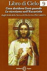 Idea Regalo - Libro di cielo 9. Cosa desidera Gesù quando lo riceviamo nell'Eucarestia