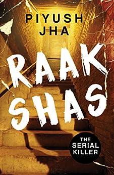 Raakshas: The Serial Killer by [Piyush Jha]