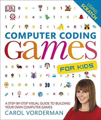 Computer Coding Games for Kids: A Step-by-Step Visual Guide to Building Your Own Computer Games (English Edition) por Carol Vorderman