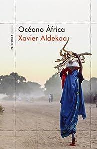 Océano África par Xavier Aldekoa