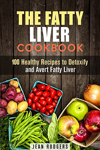 The fatty liver cookbook 100 healthy recipes to detoxify and avert the fatty liver cookbook 100 healthy recipes to detoxify and avert fatty liver weight forumfinder Image collections