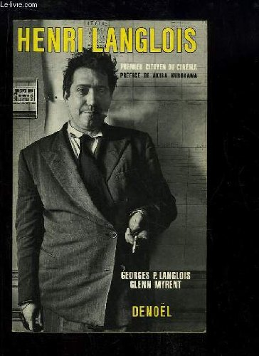 HENRI LANGLOIS. Premier citoyen du cinéma par Georges Langlois