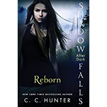Reborn (Shadow Falls: After Dark) by C. C. Hunter (2014-05-20)