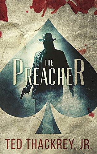 The Preacher (A Preacher Thriller Book 1) (English Edition) par [Thackrey Jr., Ted]