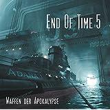 End of Time 5 : Waffen der Apokalypse