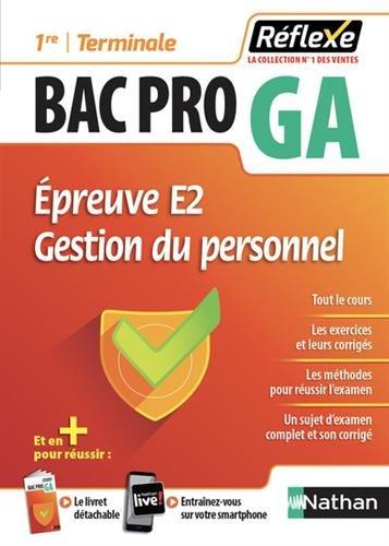 Gestion-Administration Préparation à l'épreuve E2 : Gestion administrative des relations avec le personnel Bac Pro GA : Avec un livret détachable
