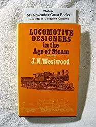 Locomotive Designers in the Age of Steam
