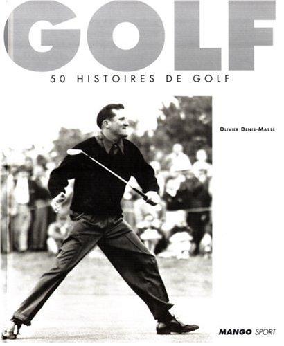 Golf : 50 histoires de golf